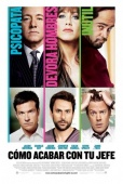 Cartel de C�mo acabar con tu jefe (Horrible Bosses)