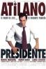 Cartel de Atilano presidente (Atilano presidente)