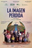 Cartel de La imagen perdida (L'image manquante (The missing picture))