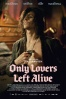 Cartel de Only Lovers Left Alive