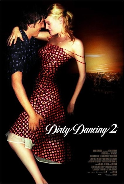 Carteles de la pel cula dirty dancing 2 el s ptimo arte - Pelicula dirty dancing ...